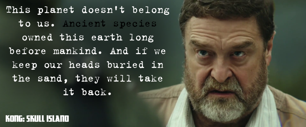 Screencap from KONG: SKULL ISLAND with quote