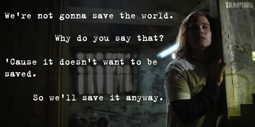 Travelers - we're not gonna save the world